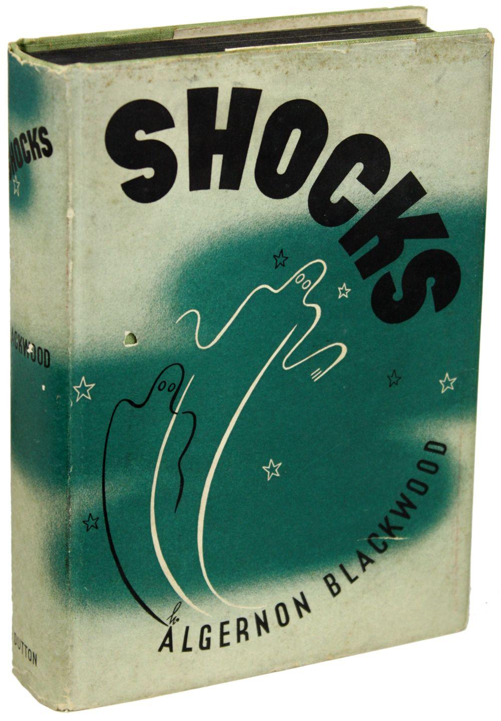 SHOCKS | Algernon Blackwood | First U.S. edition