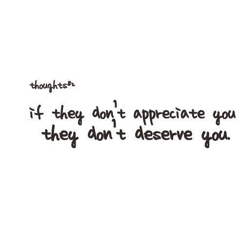 Not Appreciated At Work Quotes Appreciate You Quotes Be