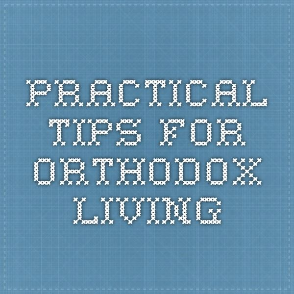 Practical Tips for Orthodox Living