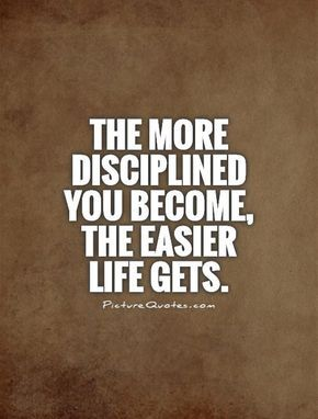 The more disciplined you become the easier life gets picture the more disciplined you become the easier life gets picture quotes fandeluxe Images