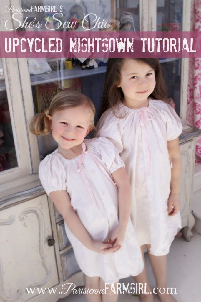 Check it out! Short and sweet tutorial for making little girls' nightgowns out of Dad's old shirt. See it on Parisienne Farmgirl . com  (no spaces).