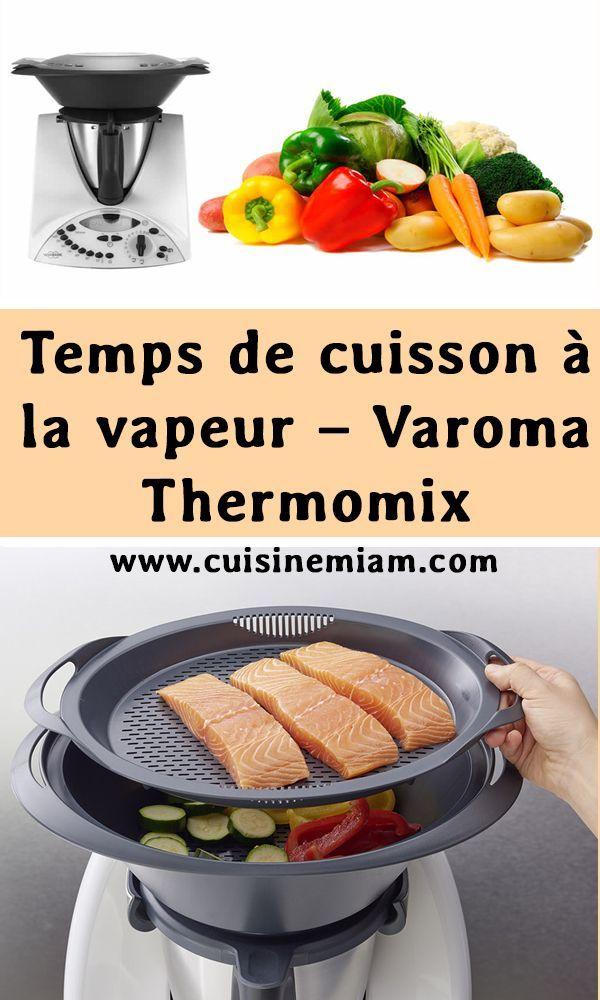 Temps De Cuisson A La Vapeur Varoma Thermomix En 2020 Cuisine Vapeur Recette Cuisson Vapeur Idee Recette Thermomix