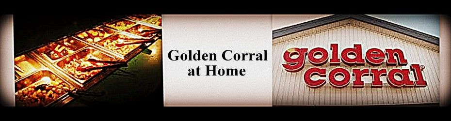Golden Corral Restaurant Copycat Recipes - on the left column - the right column has names of other restaurants with their recipes