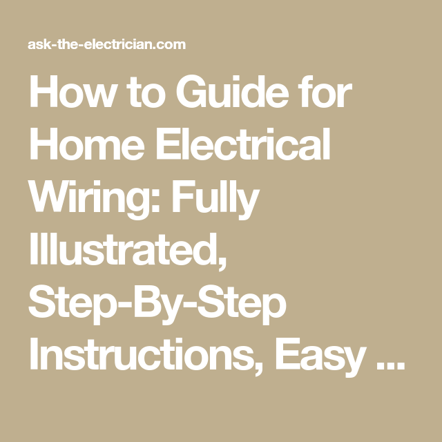 How To Guide For Home Electrical Wiring  Fully Illustrated  Step
