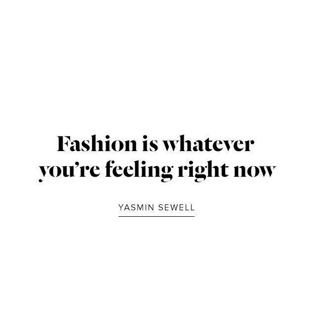 Yasmin Sewell  #fashion #quote #yasminsewell