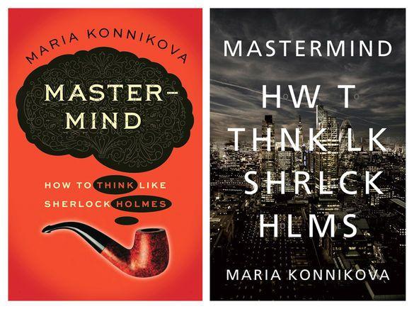"""Where Watson sees, Holmes observes,"" says Maria Konnikova, author of the new book Mastermind: How to Think Like Sherlock Holmes."