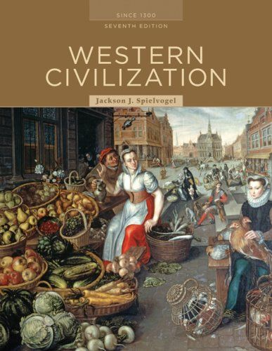 Amazon Com Western Civilization Alternate Volume Since 1300 Seventh Edition 9780495555285 Jackson J Spielvogel Books Civilization Westerns Seventh