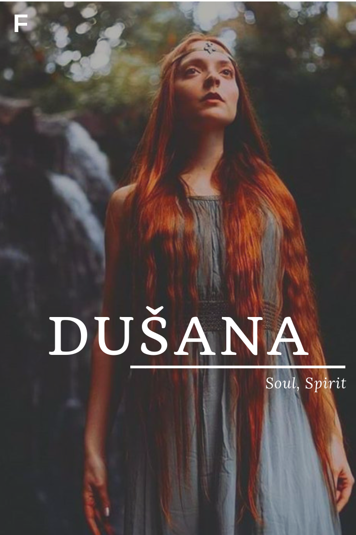 Dusana, meaning Soul, Spirit, Czech names, D baby girl names
