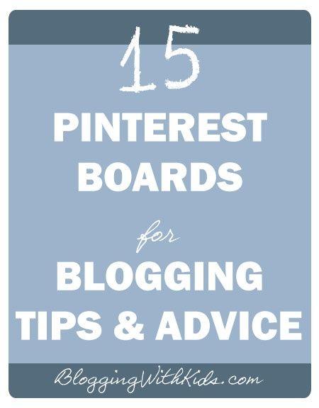 15 Pinterest Boards for Blogging Tips , Advice...
