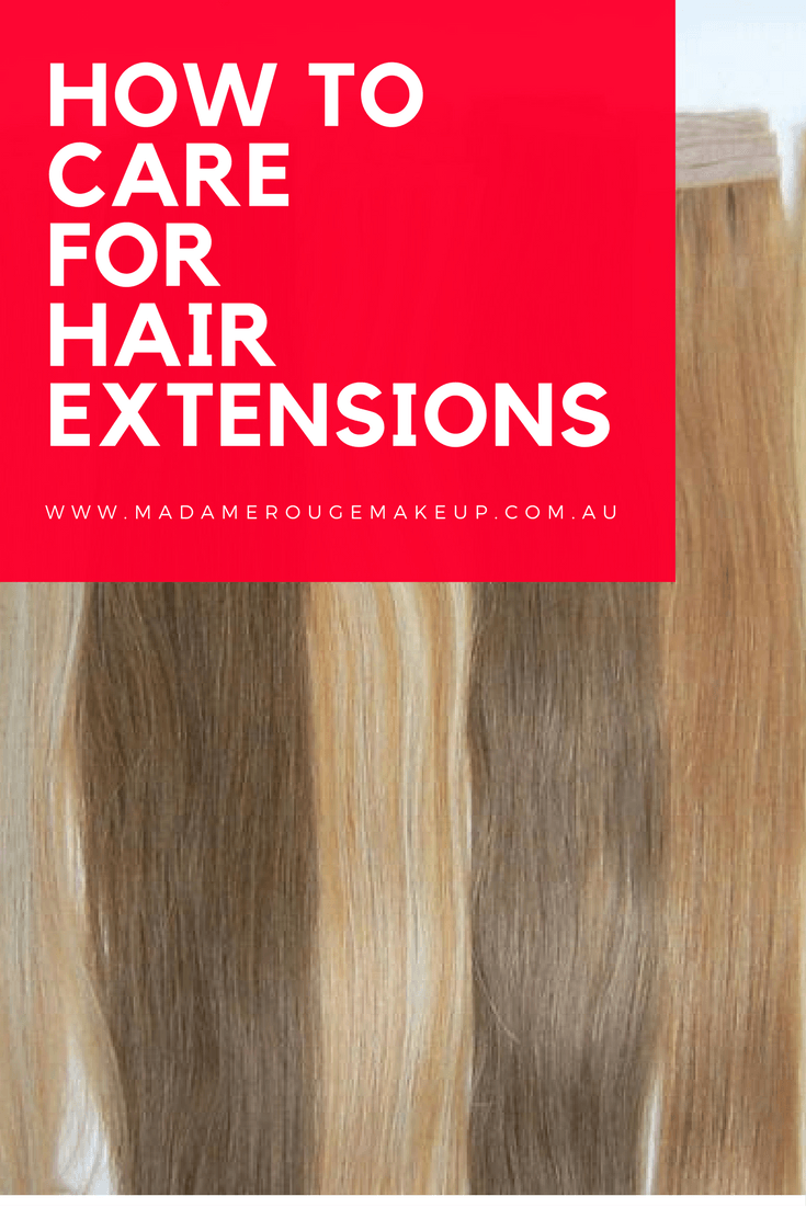 How To Care For Hair Extensions Madamerougemakeup