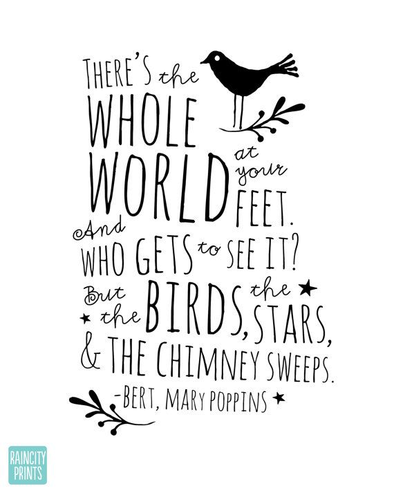 Mary Poppins Whole World At Your Feet Quote / By Raincityprints