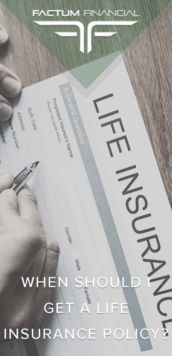 When Should I Get A Life Insurance Policy?   Life ...
