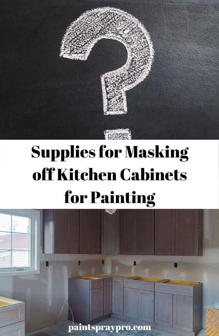 How To Mask Kitchen Cabinets For Painting Pro Results For Your Diy In 2020 Best Paint Sprayer Painting Walls Tips Paint Sprayer