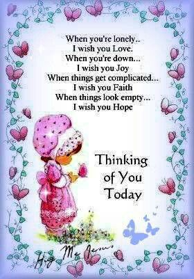 Thinking Of You Bella Donna Have A Beautiful Day Much Love And
