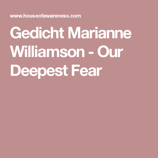 Gedicht Marianne Williamson - Our Deepest Fear