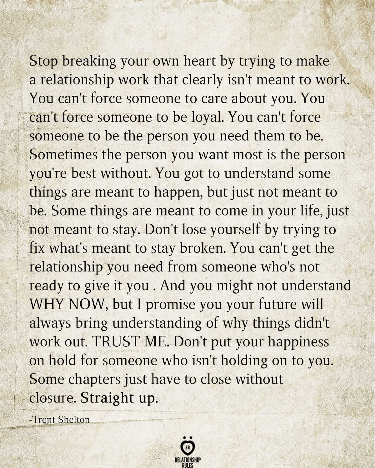 Stop Breaking Your Own Heart By Trying To Make A Relationship Work That Clearly Isn't Meant To Work