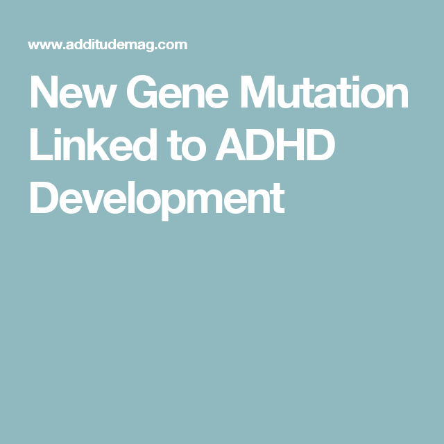 Recent Developments In The Genetics Of Attention Deficit Hyperactivity >> Pin On Adhd