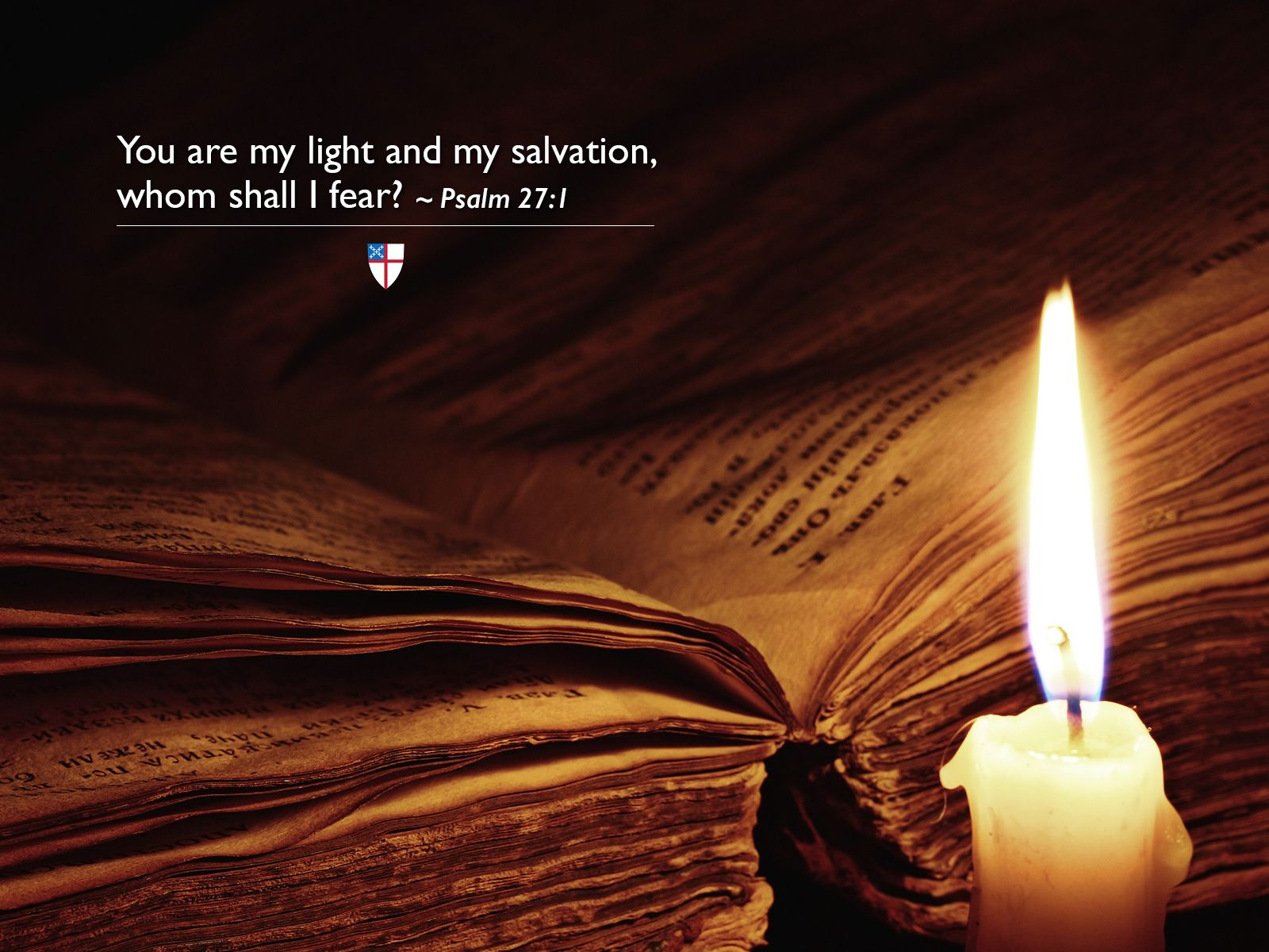 You are my light and my salvation, whom shall I fear