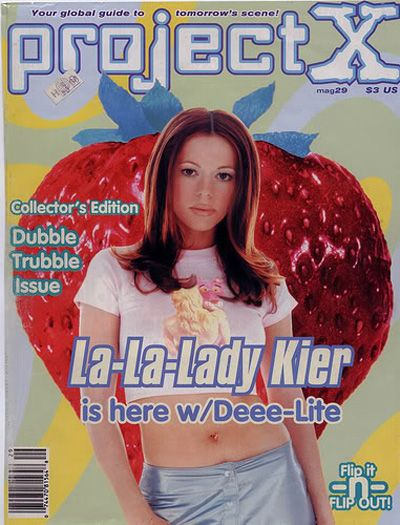 ProjectX magazine.... (and ya know, Lady Miss Kier, and all of Dee-lite for that matter)