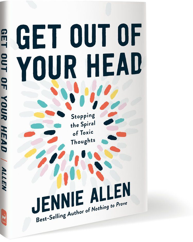 Get Out Of Your Head Stopping The Spiral Of Toxic Thoughts Book By Jennie Allen Self Help Books Best Self Help Books Inspirational Books