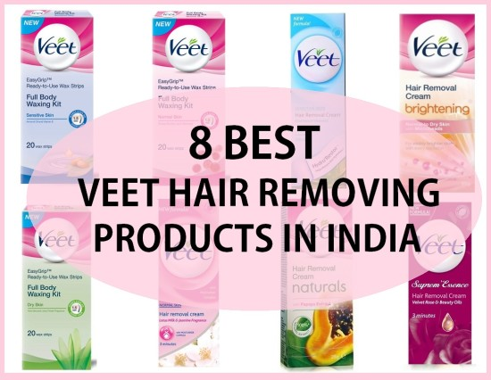 Top 8 Veet Hair Removal Creams and Waxing Strips in India