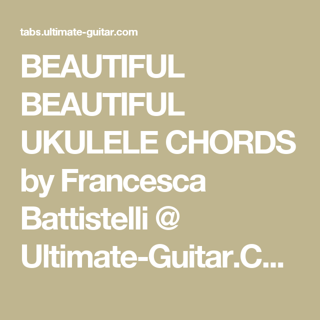 Beautiful Beautiful Ukulele Chords By Francesca Battistelli