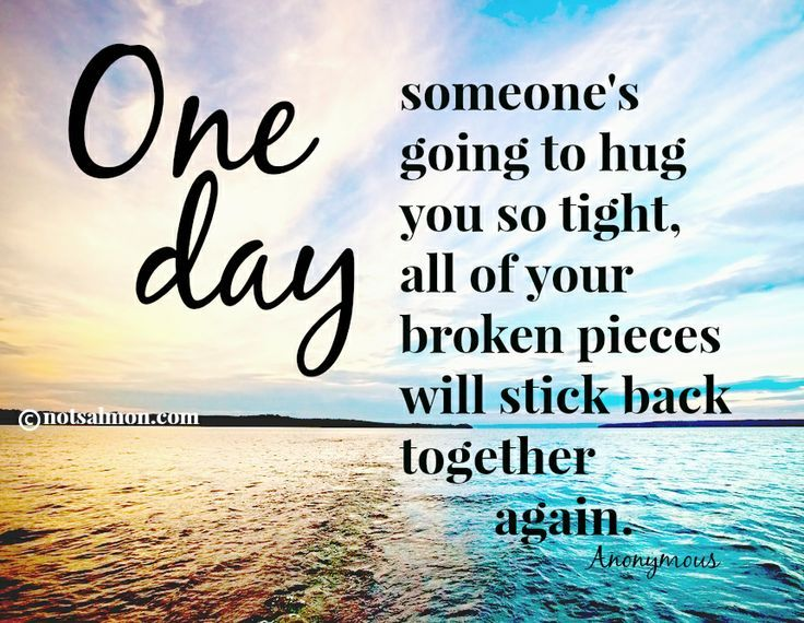Someday Someone Will Hug You So Tight One Day Someones Going To