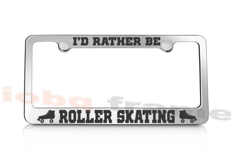 I/'d rather be ROLLER SKATING License Plate Frame
