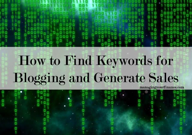 How to Find Keywords for Blogging and Generate Sales