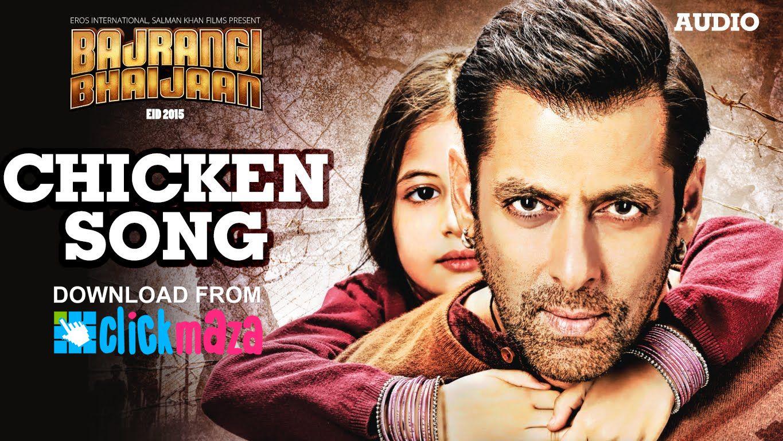 Chicken Song Bajrangi Bhaijaan Mohit Chauhan Salman Khan Download Mp3 Song 2015 Clickmaza Com Salman Khan Bollywood News Bollywood