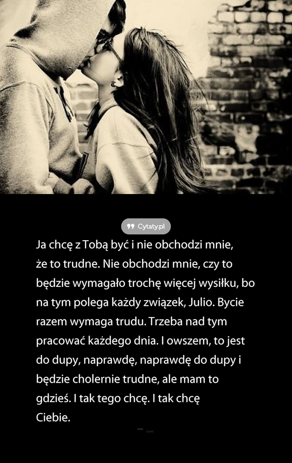 Ja Chce Z Toba Byc I Nie Obchodzi Quotes Words Motivation