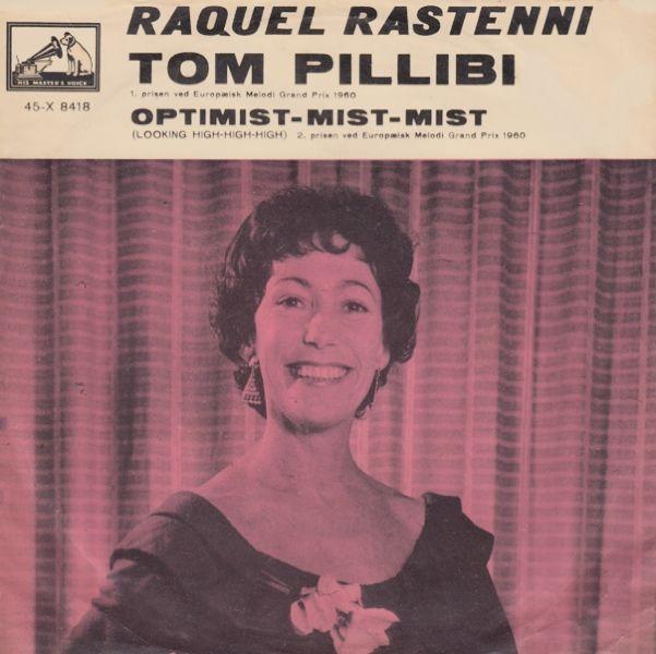 """I 1960 var Raquel igen på banen med coverversioner af årets top 2. Årets franske vinder """"Tom Pillibi"""" og Englands toer """"Looking High, High, High"""" som på dansk blev til """"Optimist-Mist-Mist""""."""