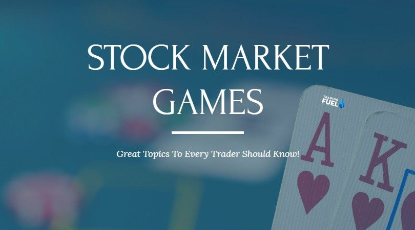 Here Trading Fuel Provides Introduction About Stock Market Game