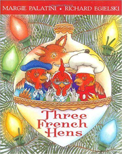 Three French Hens: Margie Palatini, Richard Egielski: 9780786851676: AmazonSmile: Books