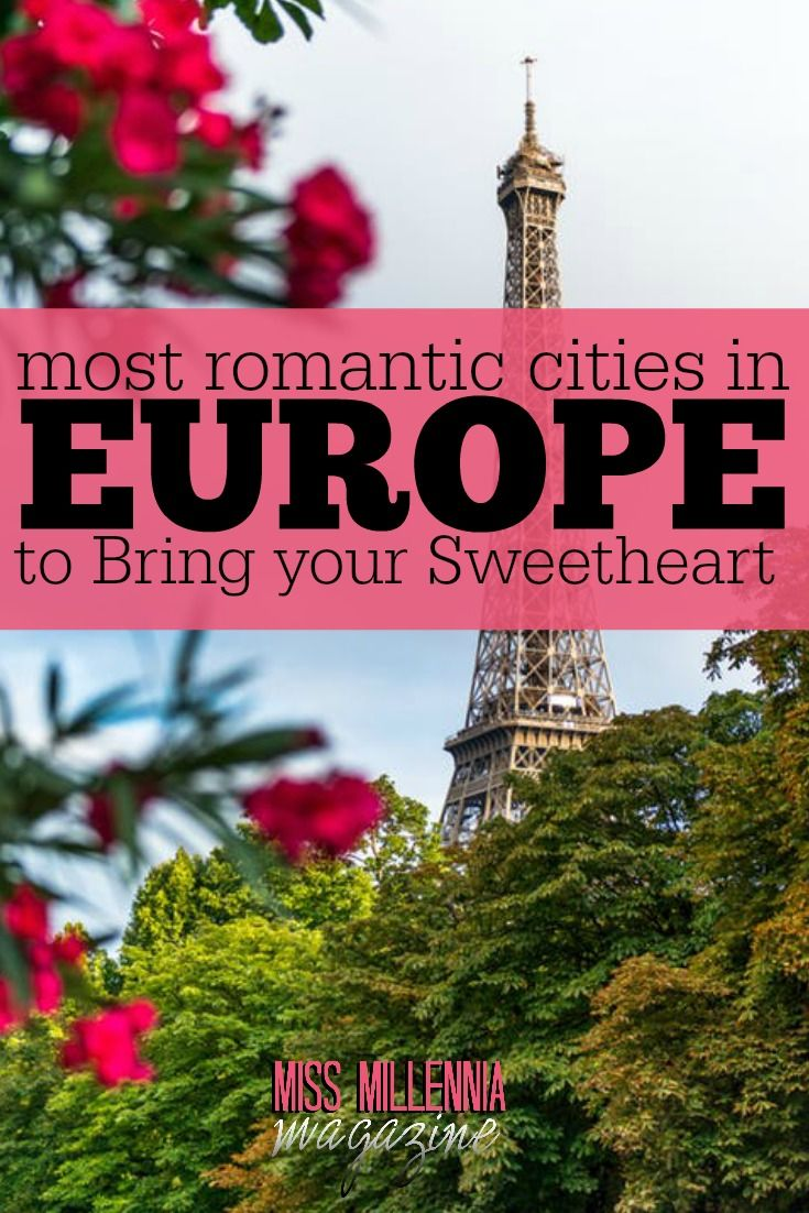 Most Romantic Cities In Europe To Bring Your Sweetheart
