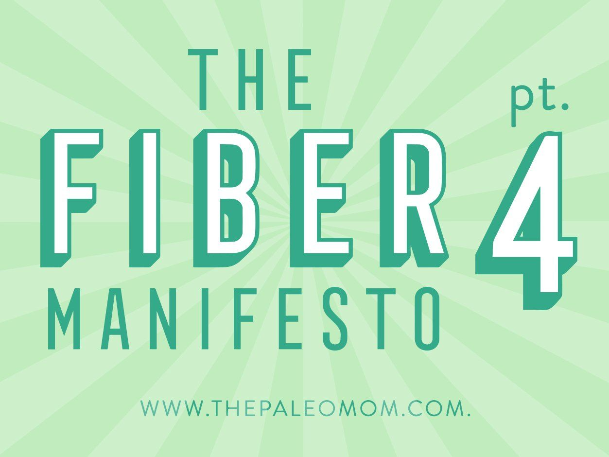 The Fiber Manifesto ~ Part 4 of 5: Fiber   Eat More Fiber