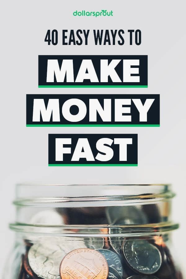 40 Easy Ways to Make Money Fast in 2020 ... 40 Eas