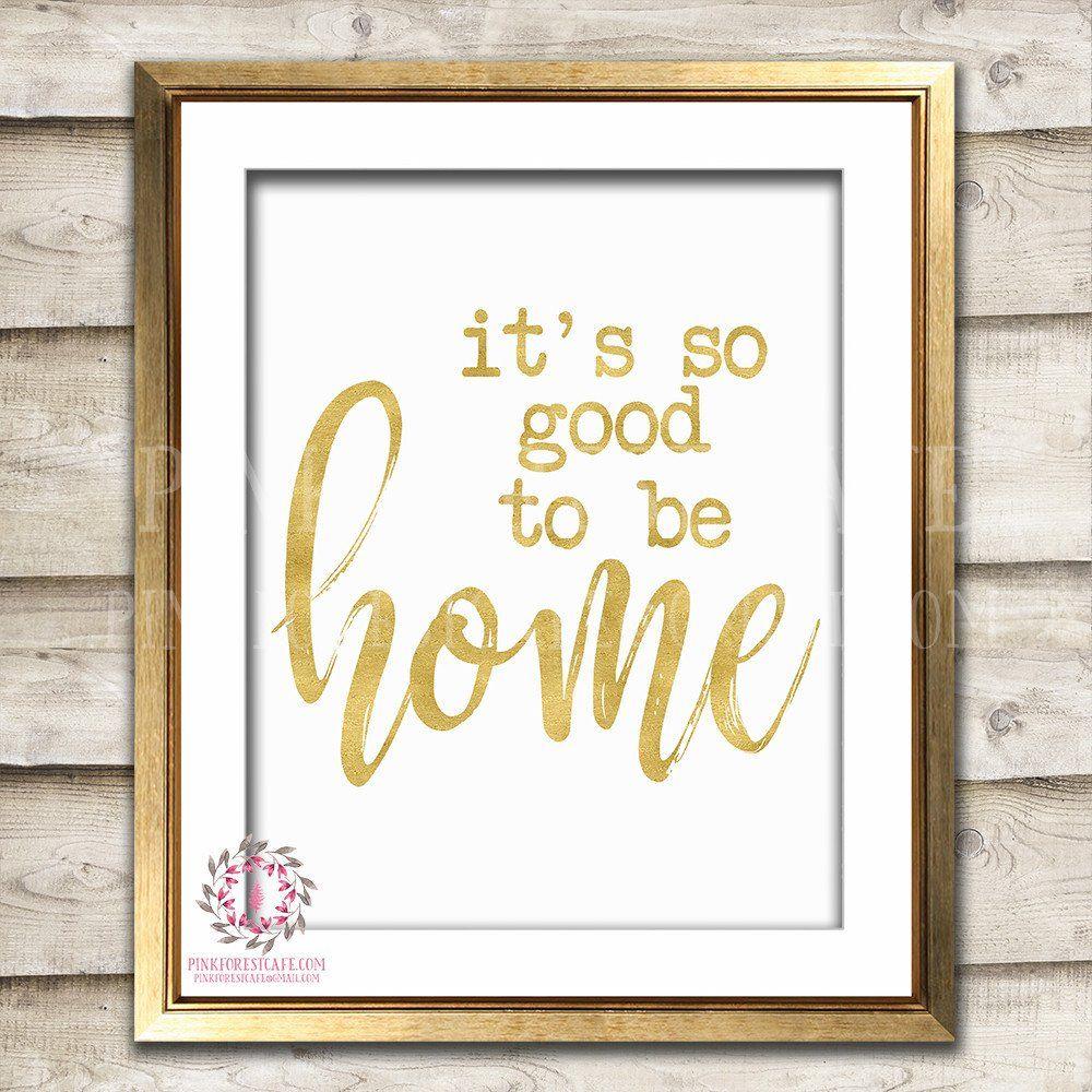Itus so good to be home gold printable wall art nursery print decor