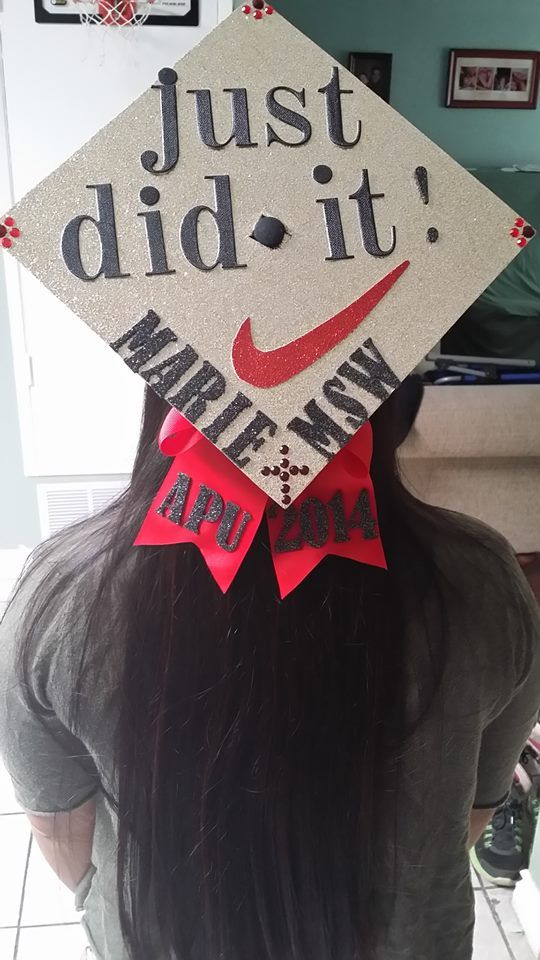 Just Did It graduation cap! Graduated with my Masters in Social Work ...
