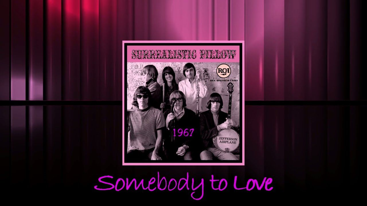 Jefferson Airplane Somebody To Love 1967 Hq Somebody To Love Need Somebody To Love Rock Songs