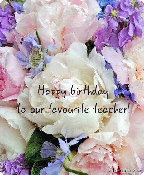 Happy Birthday Teacher Ecard Beautiful Flowers Flowers Pretty