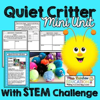 Quiet Critter STEM Challenge #quietcritters Quiet Critter STEM This is a fun way to engage your students in STEM It also has a focus on writing and will help your class to be a 'quiet' place. This package contains the following: 1. Quiet Critter Jar Labels 2. Quiet Critter Poems / Jar Labels 3. Quiet Critter STEM Challenge Lesson Pl... #quietcritters