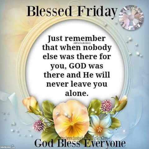 Have A Blessed Friday Everyone Blessed Friday, God Bl...