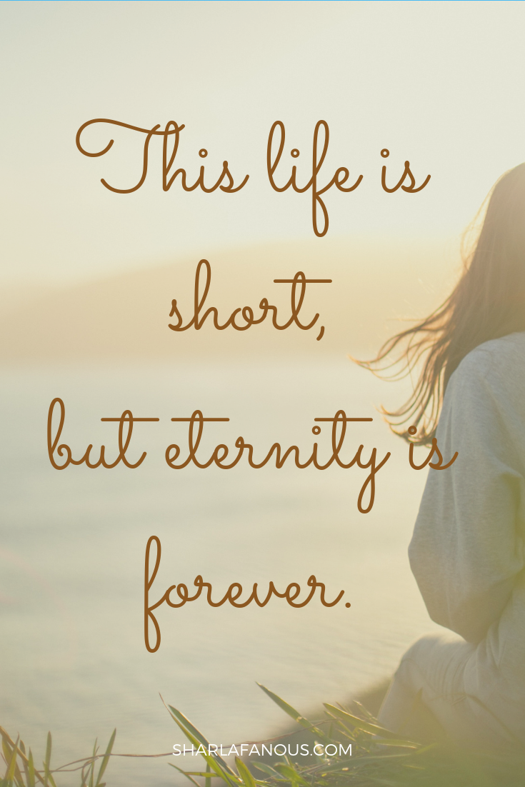 Life Is Short But Eternity Is Forever Png Faith Inspiration Inspirational Quotes Short Words