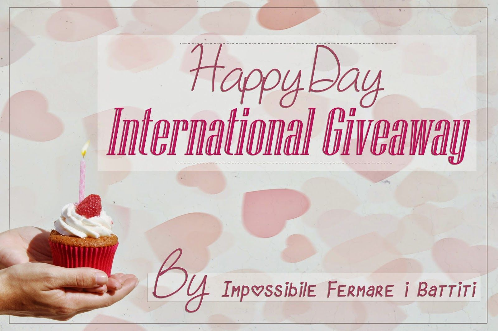 Impossibile fermare i battiti...: Happy Day-international giveaway!