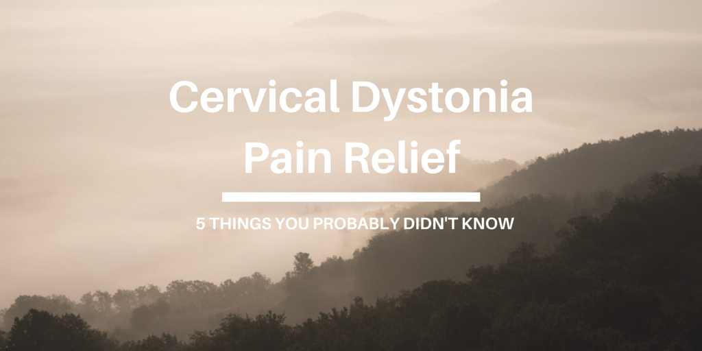 Cervical Dystonia Pain Relief: 5 Things You Probably Didn't Know