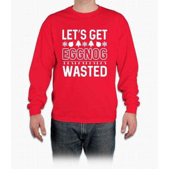 Eggnog Wasted Long Sleeve T-Shirt