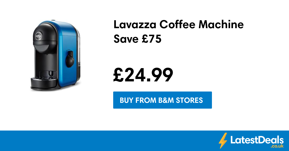 Lavazza Coffee Machine Save £75, £24.99 at B&M Stores