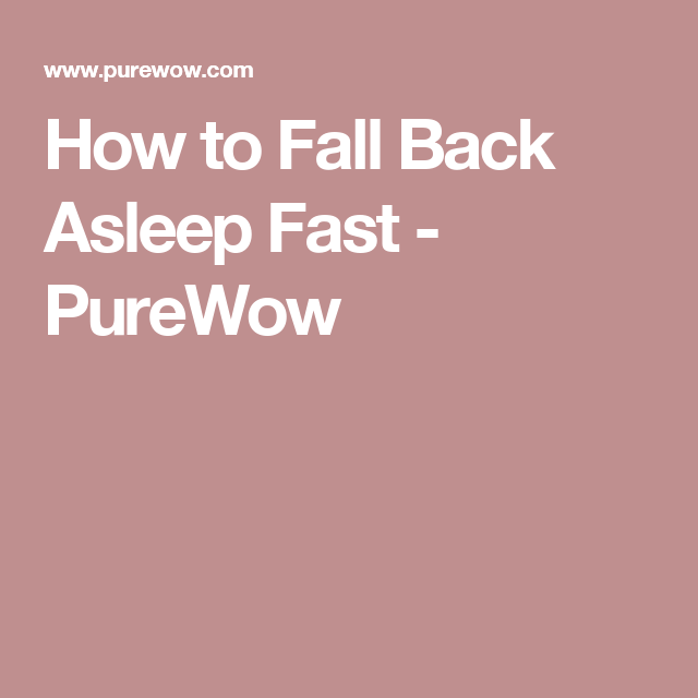 How To Fall Back Asleep Fast Purewow Fall Back How To Fall Asleep Asleep