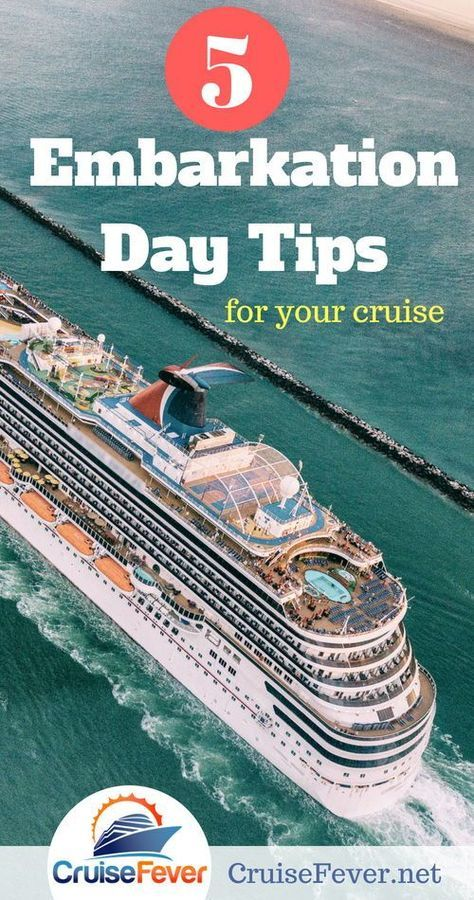 5 Cruise Ship Embarkation Day Tips is part of Cruise Ship Embarkation Day Tips Cruise Fever - Use these five embarkation tips on your muchanticipated cruise vacation, and let the fun begin! 1  Timing is everything  You know the boarding time for your cruise line, and possibly even signed up for a checkin time to avoid the crowds  Get to port early  There will be hundreds to thousands of fellow travelers squeezing into the gangway throughout the first morning of your vacation  Plan to arrive with plenty of time to spare  While you're in the terminal, make your last phone calls, organize your carryon, use the facilities, and grab a snack or drink  If you prefer, stroll